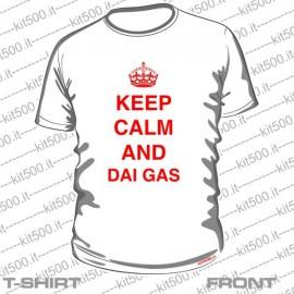 T-shirt KEEP CALM AND DAI GAS